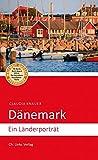Dänemark: Ein Länderporträt (Diese Buchreihe wurde ausgezeichnet mit dem ITB-BuchAward 2014!)