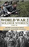 img - for World War 2 Soldier Stories Part XI: More Untold WW2 German Soldier Stories (World War 2, World War II, WW2, WWII, German soldiers, soldier stories, unbroken, ... Higher Call, Killing Patton, Forgotten 500) book / textbook / text book