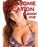 img - for FOURSOME VACATION - Two Couples, Many Positions! book / textbook / text book