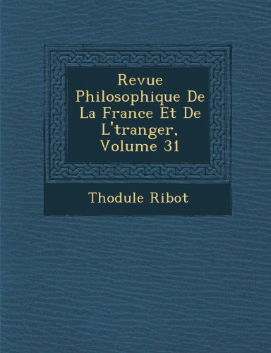 Revue Philosophique De La France Et De L'tranger, Volume 31 (Spanish Edition)