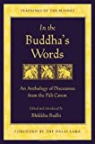 In the Buddhas Words: An Anthology of Discourses from the Pali Canon (Teachings of the Buddha)