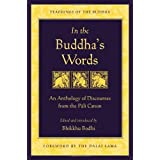 In the Buddha's Words: An Anthology of Discourses from the Pali Canon (Teachings of the Buddha) ~ Bhikkhu Bodhi