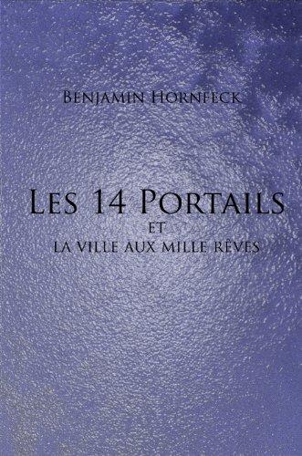 Couverture du livre Les 14 Portails et la ville aux mille rêves