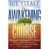 The Awakening Course: The Secret to Solving All Problemsby Joe Vitale