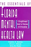 img - for The Essentials of Florida Mental Health Law: A Straightforward Guide for Clinicians of All Disciplines (Norton Professional Books) book / textbook / text book