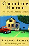 Coming Home: Life, Love, and All Things Southern (1878086863) by Inman, Robert