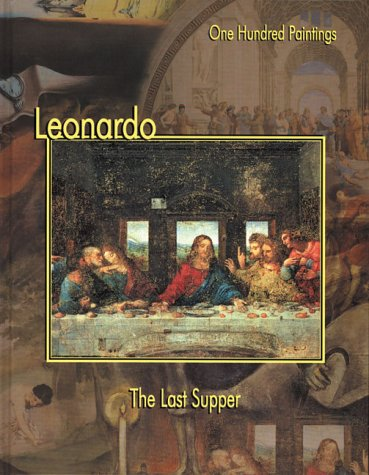 Leonardo: The Last Supper (One Hundred Paintings Series)