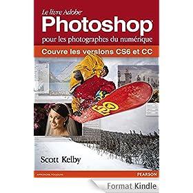 Le livre Adobe� Photoshop�: Couvre les versions CS6 et CC