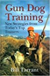 Gun Dog Training: New Strategies from...