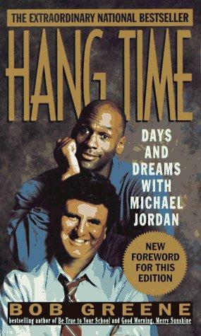 Hang Time : Days and Dreams With Michael Jordan, Greene,Bob