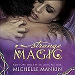 Strange Magic (The MAGIC series) Book 1 | Michelle Mankin
