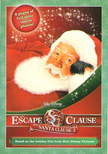 Santa Clause 3, The: The Escape Clause: The Junior Novelization (Santa Clause 3 8x8) PDF