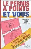 echange, troc Pierre-François Divier - Le permis à points et vous