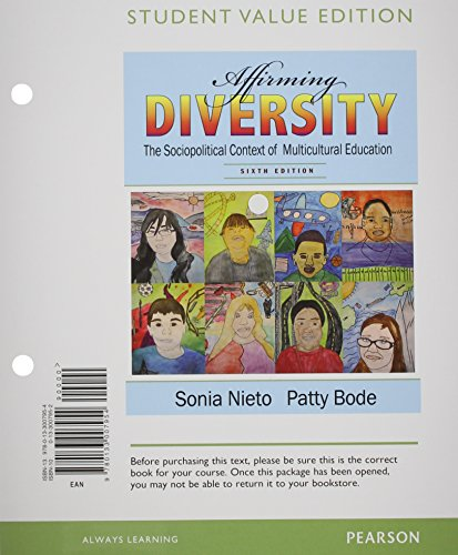 Affirming Diversity: The Sociopolitical Context of Multicultural Education, Student Value Edition (6th Edition), by Patty Bode