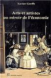 echange, troc Xavier Greffe - Arts et artistes au miroir de l'économie