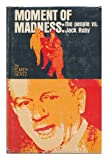 img - for Moment of madness: the people vs. Jack Ruby book / textbook / text book