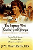 The Journey West-Love Is a Gentle Stranger