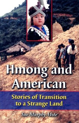 Hmong and American: Stories of Transition to a Strange Land