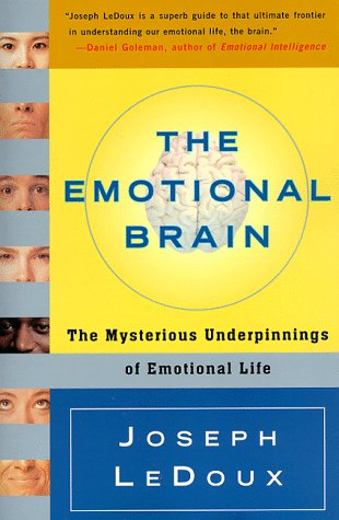 The Emotional Brain: The Mysterious Underpinnings of Emotional Life, Joseph Ledoux