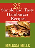 25 Simple and Tasty Hamburger Recipes