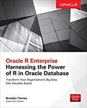 ORACLE R ENTERPRISE: HARNESSING THE POWER OF R IN ORACLE DATABASE (ORACLE PRESS)
