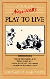 Play to Live (089708098X) by Watts, Alan W.