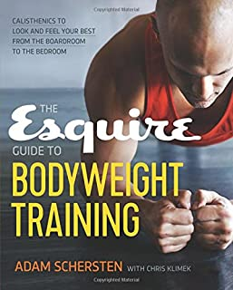 Book Cover: The Esquire Guide to Bodyweight Training: Calisthenics to Look and Feel Your Best from the Boardroom to the Bedroom