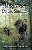 img - for Historia de un soldado (Spanish Edition) book / textbook / text book