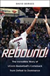Rebound!: The Incredible Story of UCo...