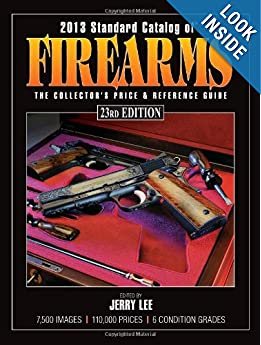 Downloads 2013 Standard Catalog of Firearms: The Collector's Price & Reference Guide
