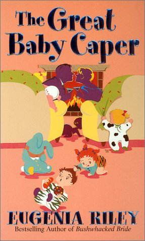 The Great Baby Caper, EUGENIA RILEY