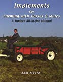 img - for Implements for Farming With Horses & Mules book / textbook / text book