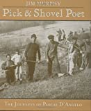 Pick-and-Shovel Poet: The Journeys of Pascal D'Angelo (0395776104) by Murphy, Jim