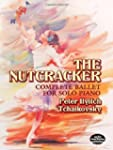 The Nutcracker: Complete Ballet for S...