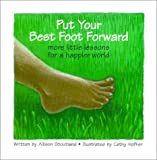 Put Your Best Foot Forward : More Little Lessons for a Happier World