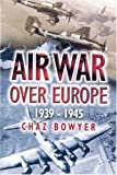 img - for Air War Over Europe 1939 - 1945 book / textbook / text book