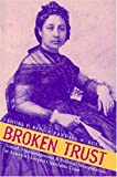 Broken Trust: Greed, Mismanagement, & Political Manipulation at Americas Largest Charitable Trust (Latitude 20 Books)