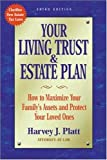 Your Living Trust and Estate Plan: How to Maximize Your Family's Assets and Protect Your Loved Ones