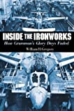 Inside the Ironworks: How Grumman's Glory Days Faded