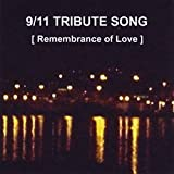 9/11 Tribute Song [Remembrance of Love]