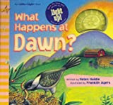 What Happens at Dawn: My Little Light Book
