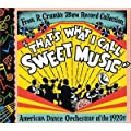 That's What I Call Sweet Music: American Dance Orchestras of the 1920s