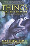 Things That Never Were: Fantasies, Lunacies &amp; Entertaining Lies
