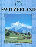 Switzerland (Major World Nations) (0791053997) by Moore, James