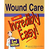 Wound Care Made Incredibly Easy! (Incredibly Easy! Series®)