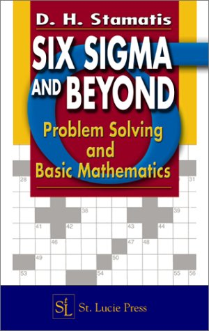 Six Sigma and Beyond: Problem Solving and Basic Mathematics, Volume II