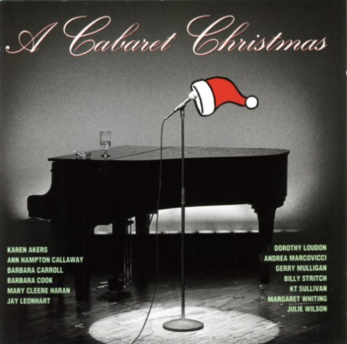 A Cabaret Christmas by Barbara Cook, Billy Stritch, Ann Hampton Callaway, KT Sullivan and Andrea Marcovicci