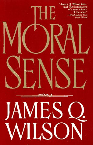 Moral Sense, James Q. Wilson