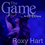 The Game: An Erotic Story | Roxy Hart