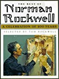 The Best of Norman Rockwell: A Celebration of 100 Years (Courage books) (1561386375) by Rockwell, Tom